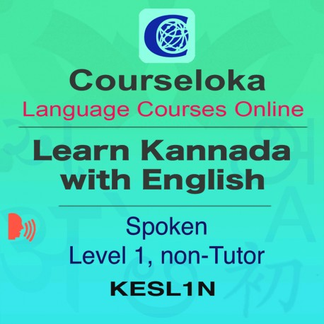 CourseLoka, Learn Kannada with English, Spoken, Level 1, Non-Tutor